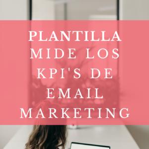 Plantilla KPI's Email Marketing