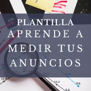 Plantilla: aprende a medir tus anuncios